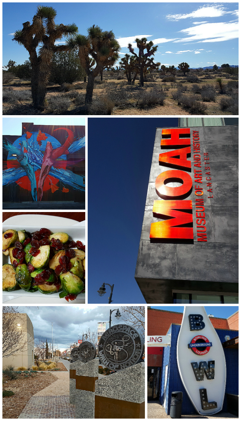 A Weekend Getaway to Lancaster? Yes! Lancaster is in the Antelope Valley NE of Los Angeles