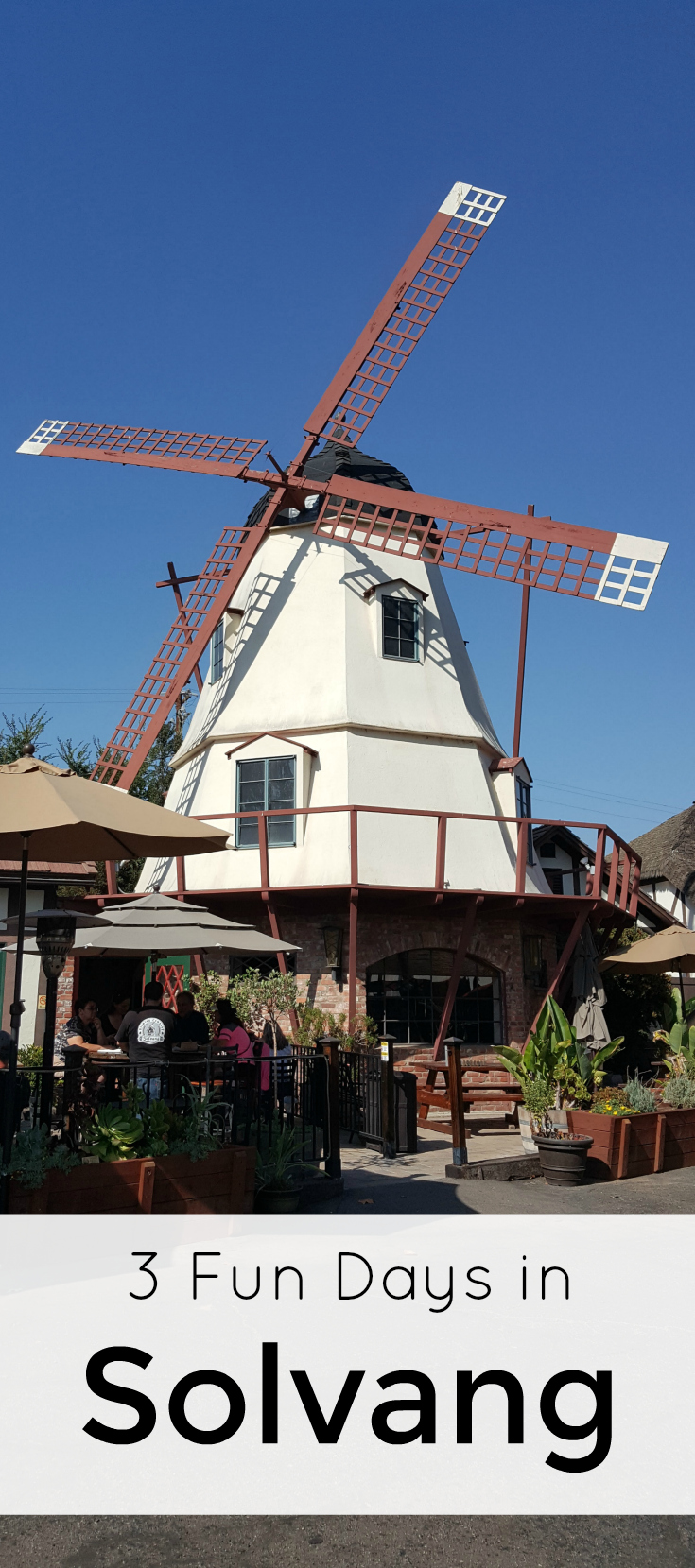 3 Fun Days in Solvang USA - Little Denmark in California